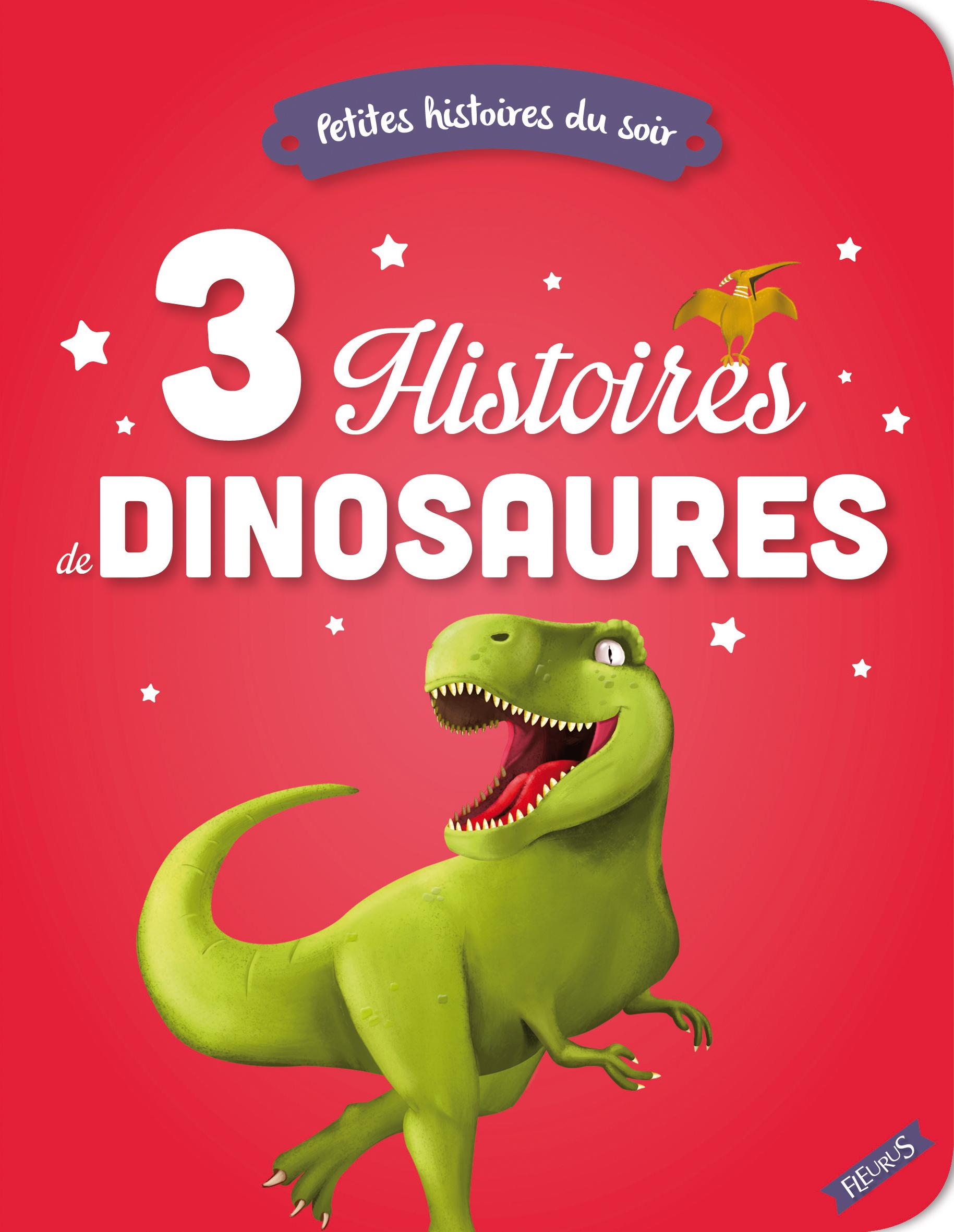 3 HISTOIRES DE DINOSAURES