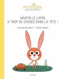MARTIN LE LAPIN A TROP DE CHOSES DANS LA TETE