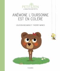 ANEMONE L'OURSONNE EST EN COLERE
