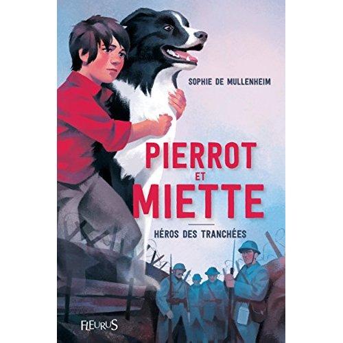 PIERROT ET MIETTE. HEROS DES TRANCHEES