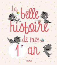 LA BELLE HISTOIRE DE MES 1 AN