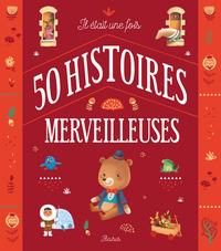 IL ETAIT UNE FOIS 50 HISTOIRES MERVEILLEUSES