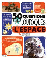 50 QUESTIONS LOUFOQUES SUR L'ESPACE