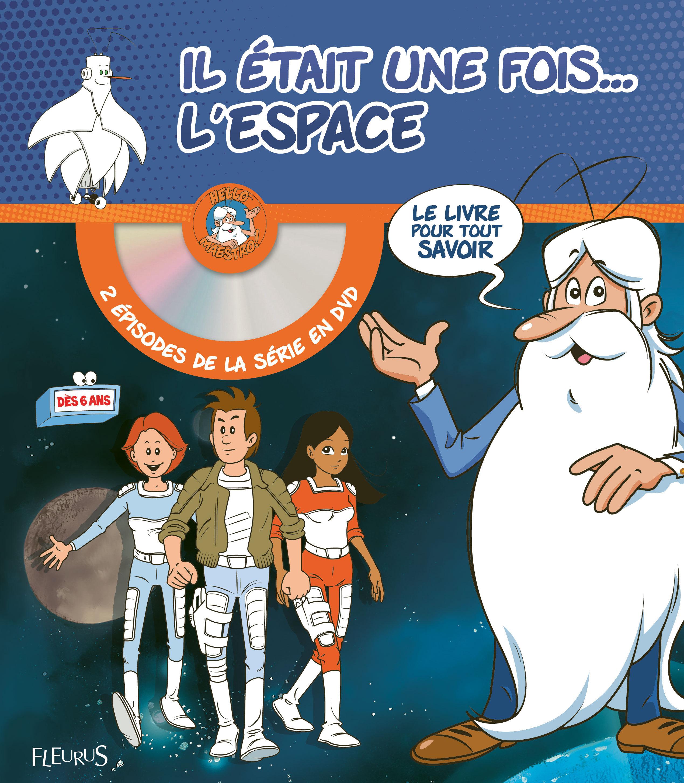 IL ETAIT UNE FOIS... L'ESPACE (+ DVD)