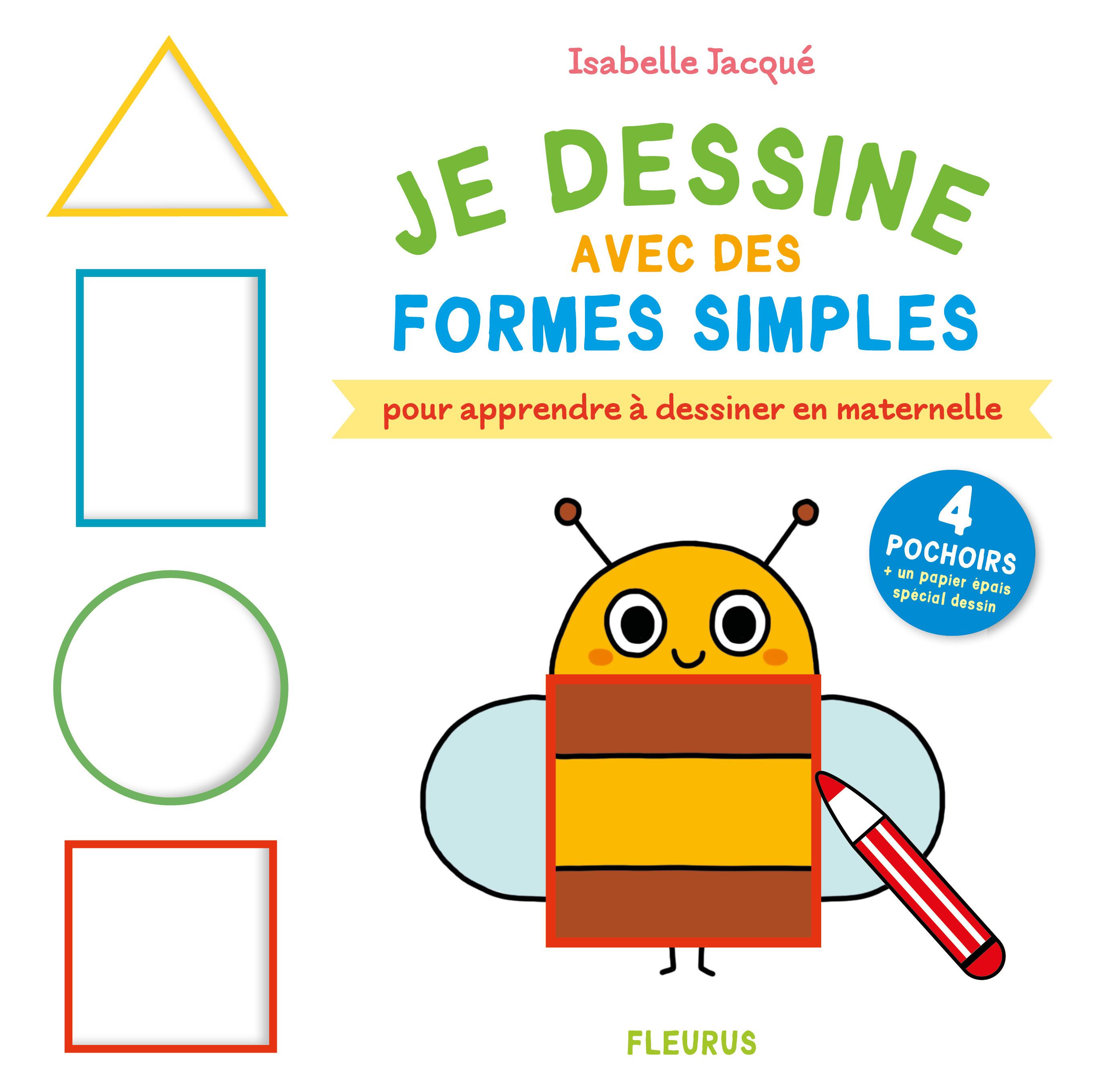 JE DESSINE AVEC DES FORMES SIMPLES