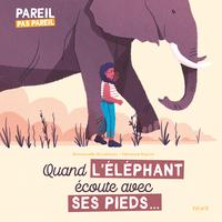 QUAND L'ELEPHANT ECOUTE AVEC SES PIEDS...