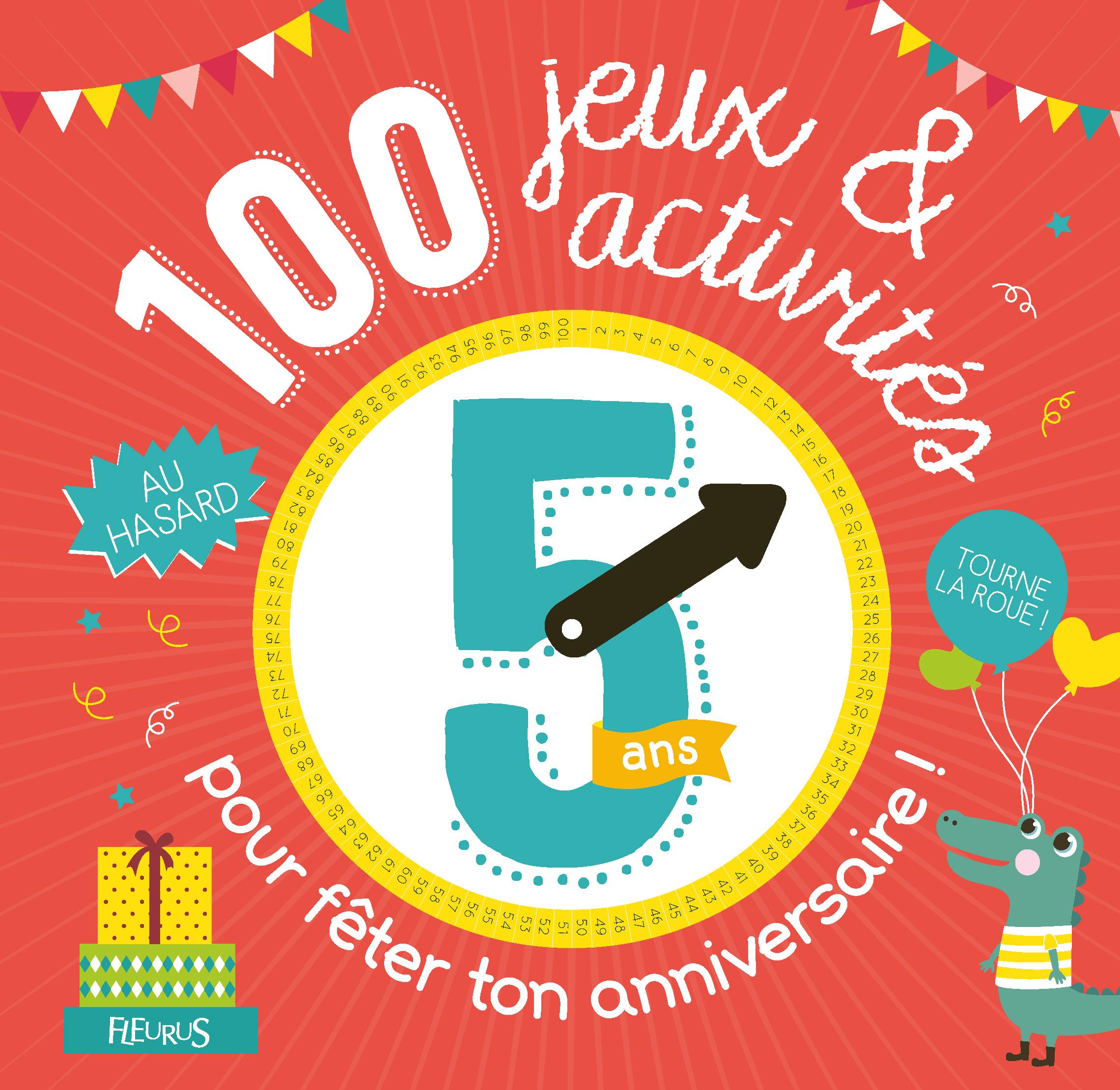 100 JEUX ET ACTIVITES AU HASARD POUR FETER TON ANNIVERSAIRE - 5 ANS