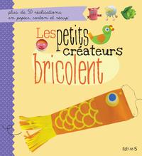 LES PETITS CREATEURS BRICOLENT