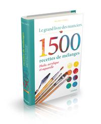 LE GRAND LIVRE DES NUANCIERS - 1500 RECETTES DE MELANGES