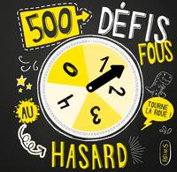 500 DEFIS FOUS AU HASARD !