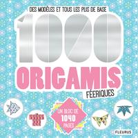 1000 ORIGAMIS FEERIQUES