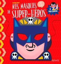 MES MASQUES DE SUPER-HEROS A DECORER