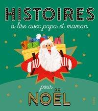 HISTOIRES A LIRE AVEC PAPA ET MAMAN - NOEL