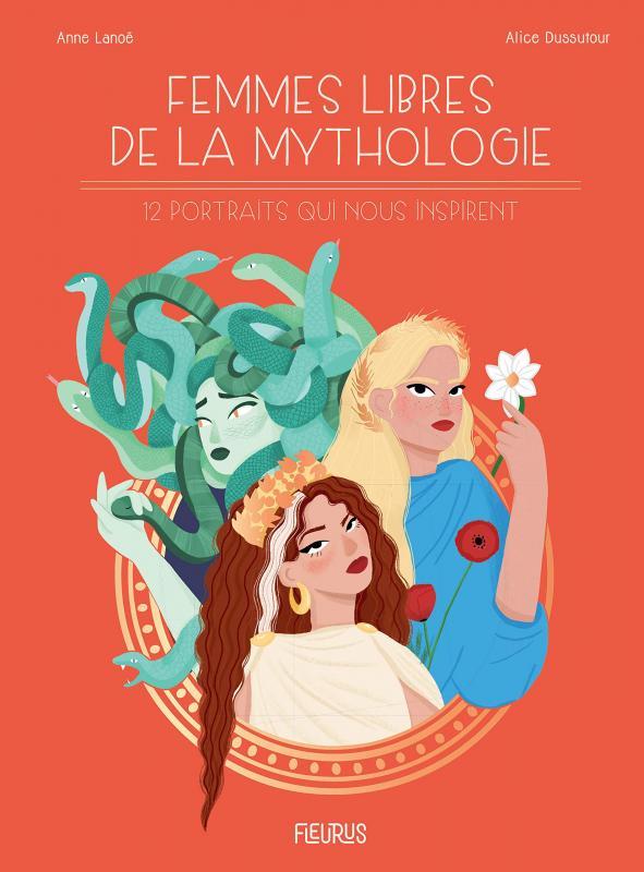 Femmes libres de la mythologie. 12 portraits qui nous inspirent
