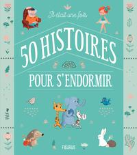 IL ETAIT UNE FOIS 50 HISTOIRES POUR S'ENDORMIR