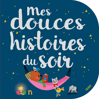 MES DOUCES HISTOIRES DU SOIR