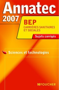 ANNATEC 2007 BEP CSS - SCIENCES ET TECHNOLOGIES