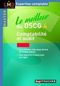 LE MEILLEUR DU DSCG 4 - COMPTABILITE AUDIT