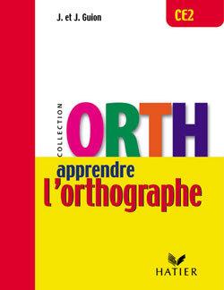 ORTH - APPRENDRE L'ORTHOGRAPHE CE2 ED. 2001