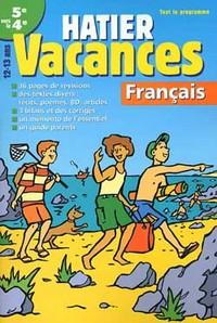 HATIER VACANCES - FRANCAIS, DE LA 5E A LA 4E