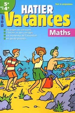 HATIER VACANCES - MATHEMATIQUES, DE LA 5E A LA 4E