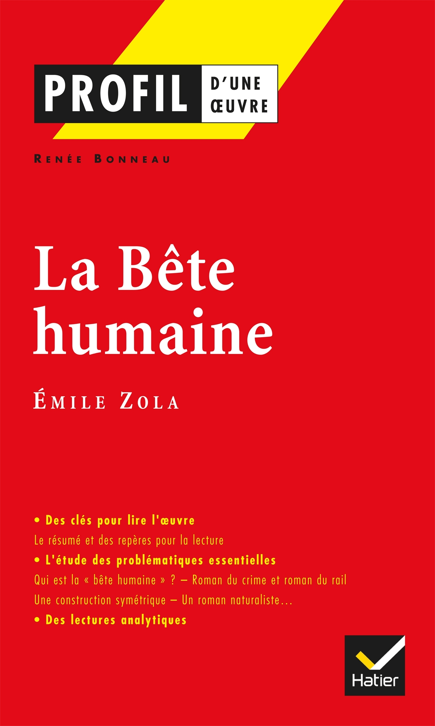 100 - PROFIL - ZOLA (EMILE) : LA BETE HUMAINE - ANALYSE LITTERAIRE DE L'OEUVRE
