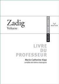CLASSIQUES ET CIE - VOLTAIRE : ZADIG, LIVRE DU PROFESSEUR
