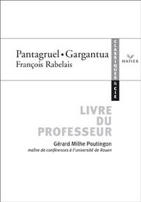 CLASSIQUES & CIE - RABELAIS : PANTAGRUEL / GARGANTUA, LIVRE DU PROFESSEUR