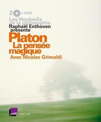 LES VENDREDIS DE LA PHILOSOPHIE - PLATON : LA PENSEE MAGIQUE (2 CD + LIVRET)