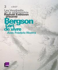 LES VENDREDIS DE LA PHILOSOPHIE - BERGSON : L'ART DE VIVRE (2 CD + LIVRET)