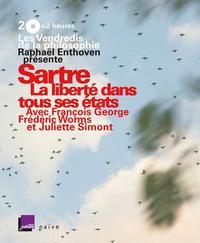 LES VENDREDIS DE LA PHILOSOPHIE - SARTRE : LA LIBERTE DANS TOUS SES ETATS (2 CD + LIVRET)