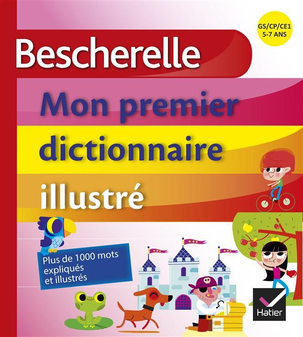 Bescherelle - mon premier dictionnaire illustre