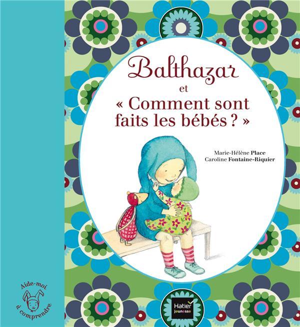 BALTHAZAR ET COMMENT SONT FAITS LES BEBES ? - PEDAGOGIE MONTESSORI