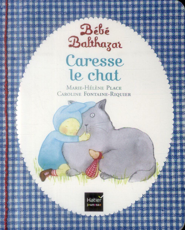 BEBE BALTHAZAR - CARESSE LE CHAT - PEDAGOGIE MONTESSORI 0/3 ANS