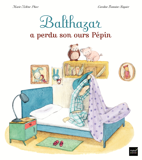 BALTHAZAR A PERDU SON OURS PEPIN - PEDAGOGIE MONTESSORI