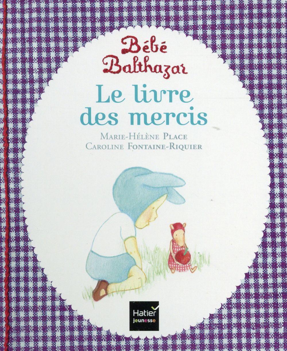 BEBE BALTHAZAR - LE LIVRE DES MERCIS - PEDAGOGIE MONTESSORI 0/3 ANS