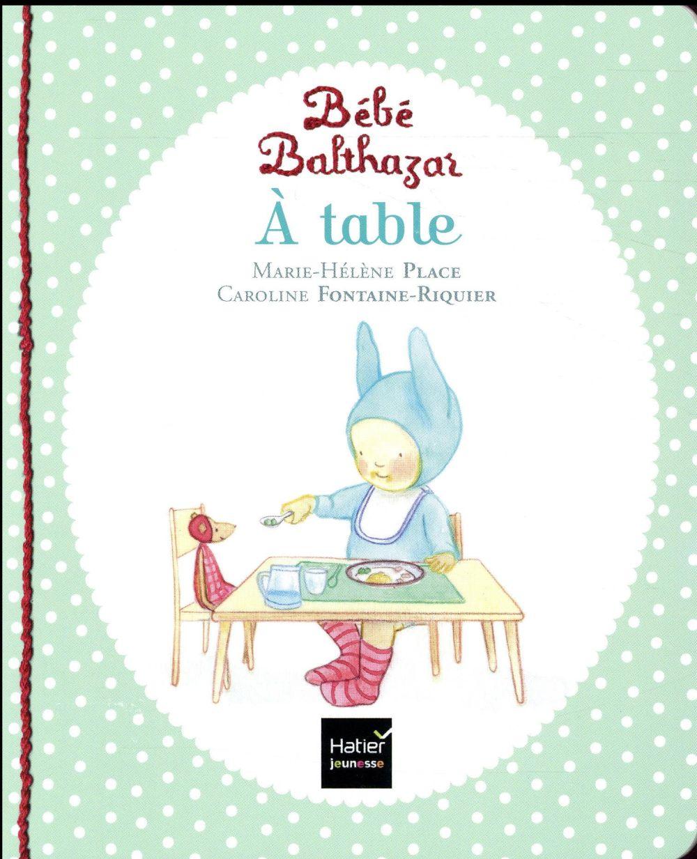 BEBE BALTHAZAR - A TABLE - PEDAGOGIE MONTESSORI 0/3 ANS