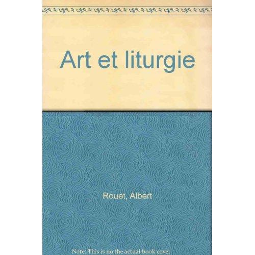ART ET LITURGIE (MGR A.ROUET)