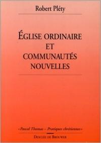 EGLISE ORDINAIRE,COMMUNAU.NOUVELLE