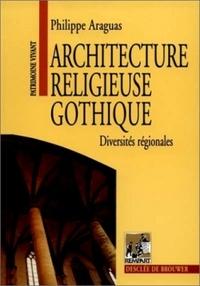 ARCHITECTURE RELIGIEUSE GOTHIQUE - DIVERSITES REGIONALES