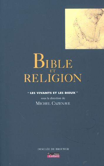 BIBLE ET RELIGION - LES VIVANTS ET LES DIEUX