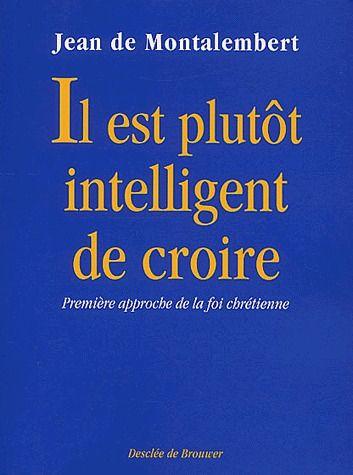 IL EST PLUTOT INTELLIGENT DE CROIRE