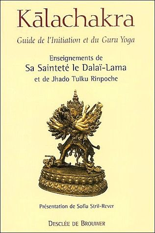 KALACHAKRA - GUIDE DE L'INITIATION ET DU GURU YOGA
