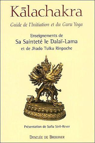 KALACHAKRA - GUIDE DE L'INITIATION ET DU GURU YOGA