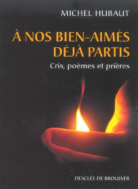 A NOS BIEN-AIMES DEJA PARTIS - CRIS, POEMES ET PRIERES