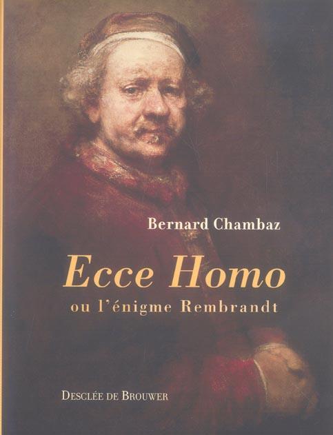 ECCE HOMO - OU L'ENIGME REMBRANDT