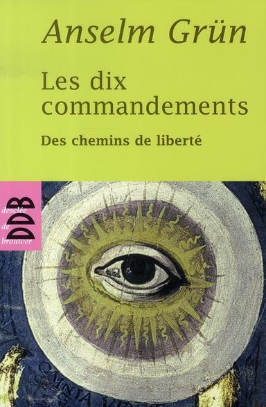 LES DIX COMMANDEMENTS - DES CHEMINS DE LIBERTE