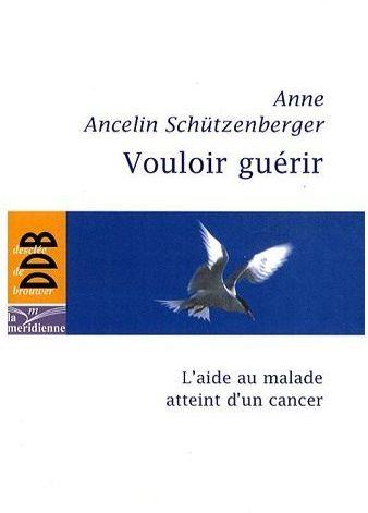 VOULOIR GUERIR - L'AIDE AU MALADE ATTEINT D'UN CANCER