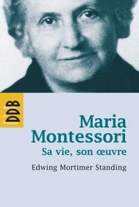 MARIA MONTESSORI - SA VIE, SON OEUVRE