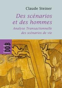 DES SCENARIOS ET DES HOMMES - ANALYSE TRANSACTIONNELLE DES SCENARIOS DE VIE